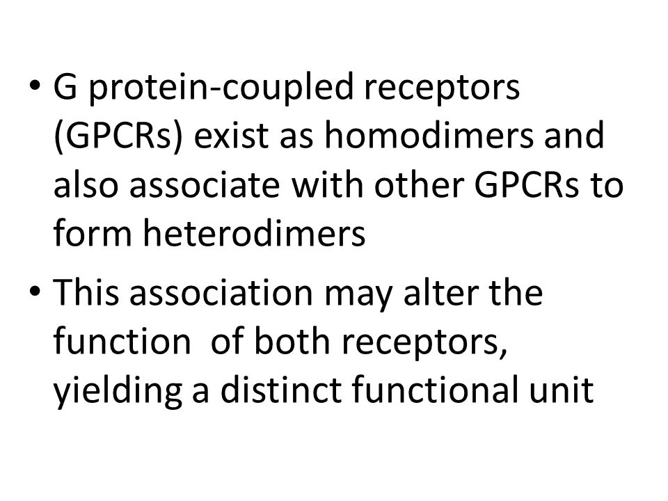 G protein-coupled receptors (GPCRs) exist as homodimers and also associate with other GPCRs to form heterodimers This association may alter the functi