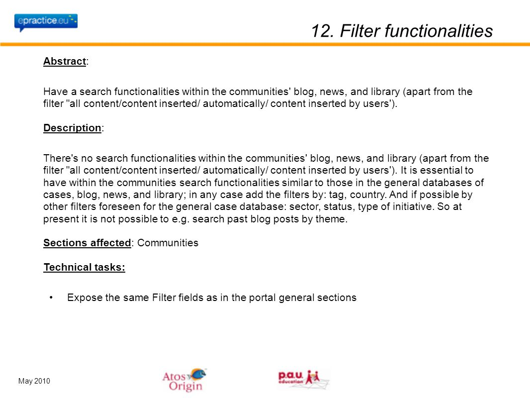 May 2010 12. Filter functionalities Abstract: Have a search functionalities within the communities' blog, news, and library (apart from the filter