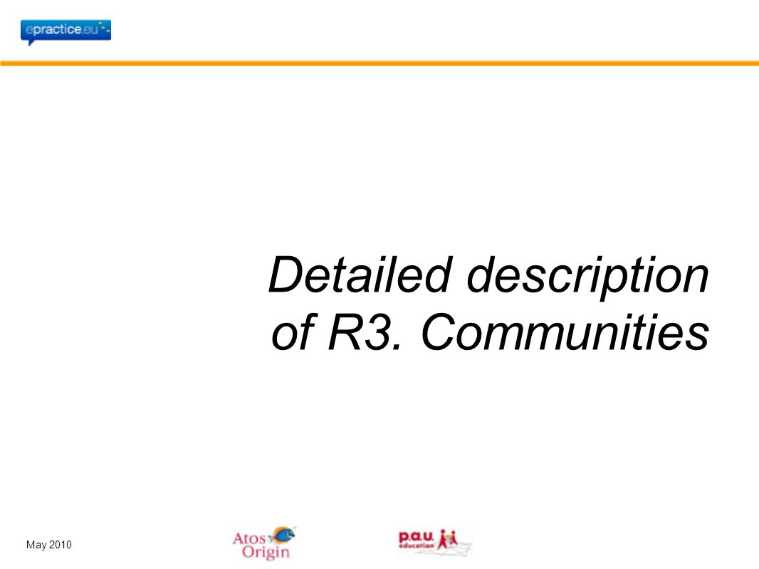May 2010 Detailed description of R3. Communities