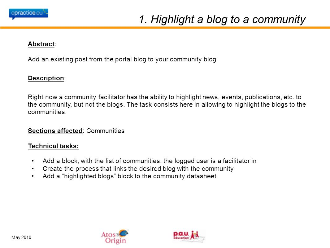 May 2010 1. Highlight a blog to a community Abstract: Add an existing post from the portal blog to your community blog Description: Right now a commun