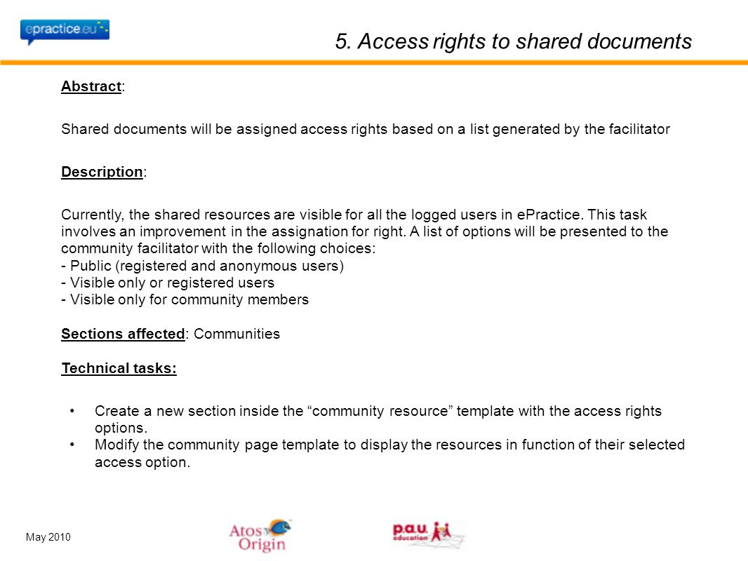 May 2010 5. Access rights to shared documents Abstract: Shared documents will be assigned access rights based on a list generated by the facilitator D