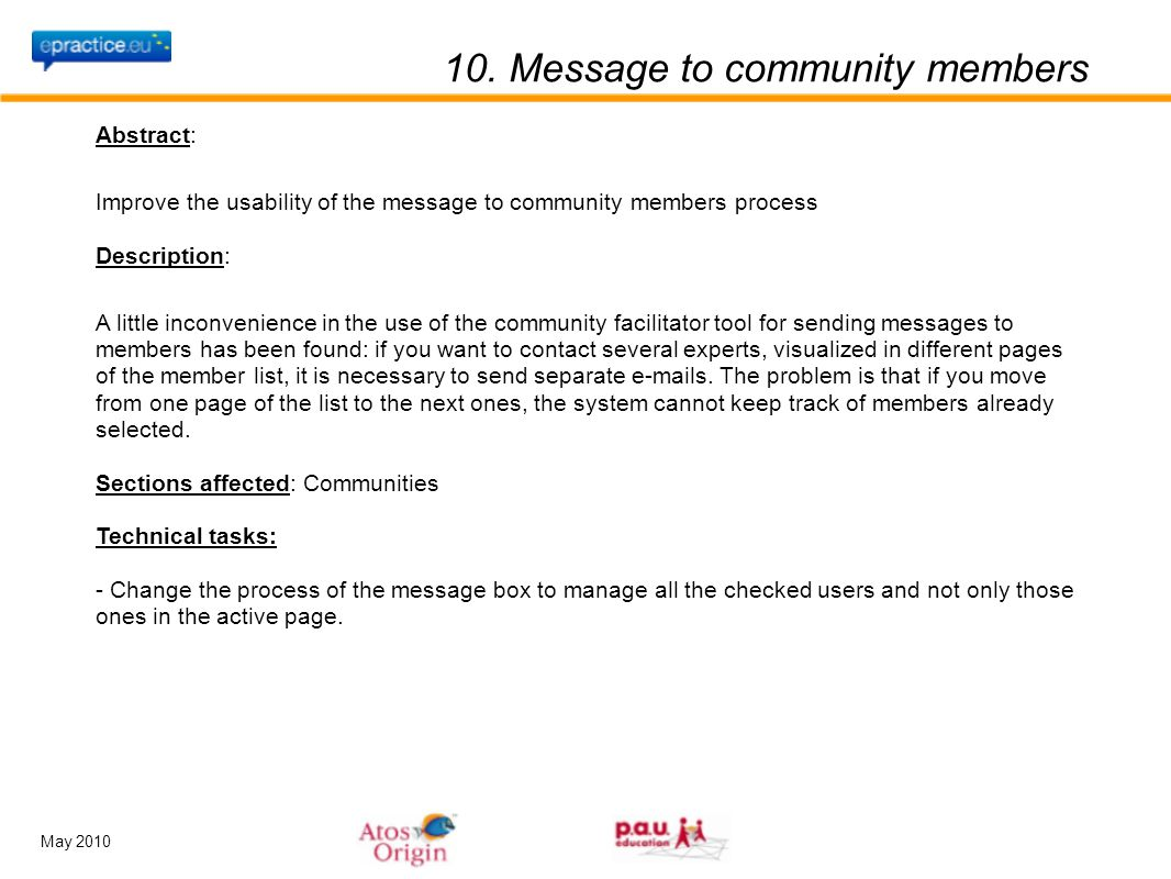 May 2010 10. Message to community members Abstract: Improve the usability of the message to community members process Description: A little inconvenie