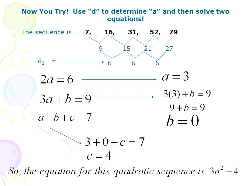 The Formula for the n th term of a Quadratic Sequence is 1.