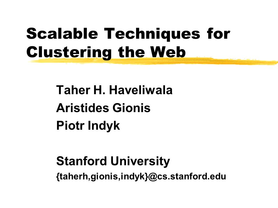 Scalable Techniques for Clustering the Web Taher H.
