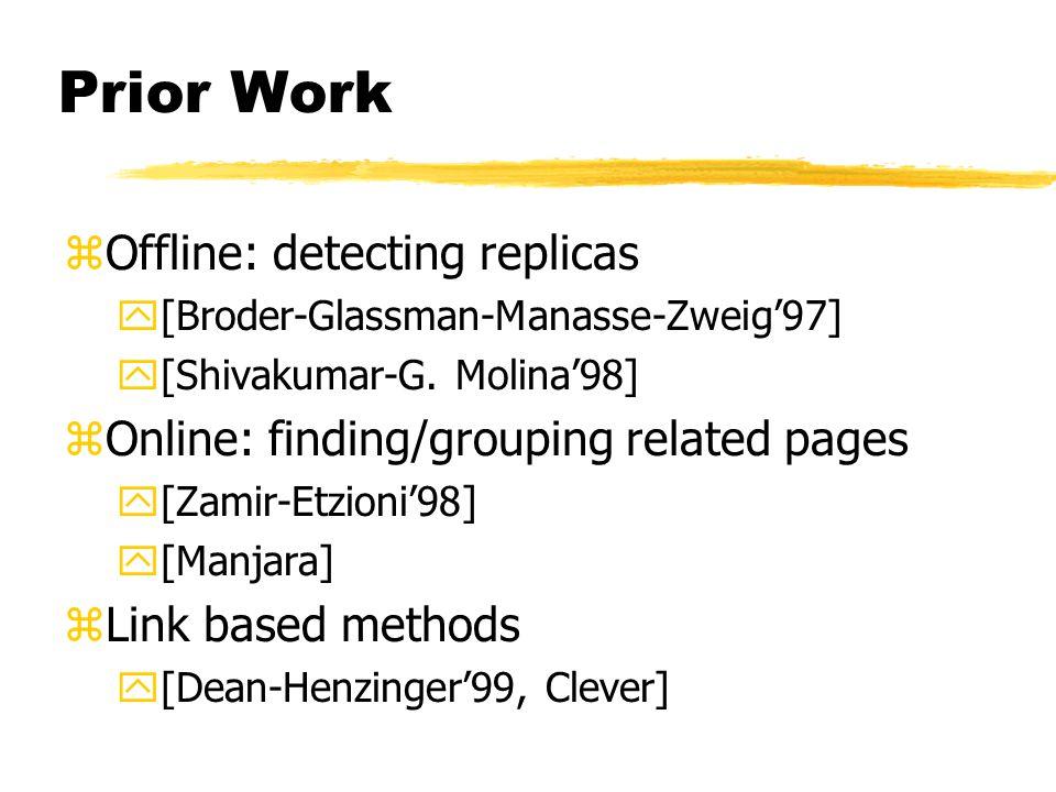 Prior Work zOffline: detecting replicas y[Broder-Glassman-Manasse-Zweig'97] y[Shivakumar-G.