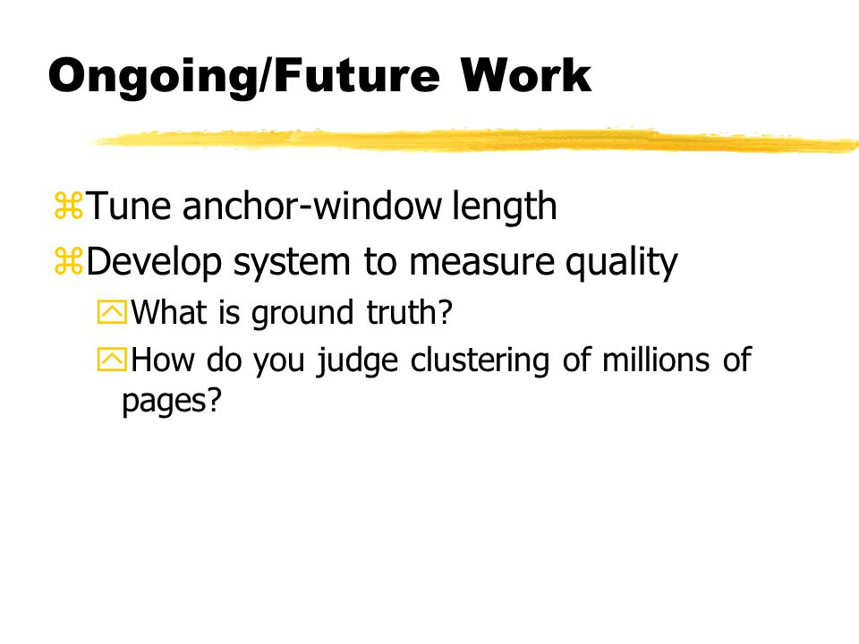 Ongoing/Future Work zTune anchor-window length zDevelop system to measure quality yWhat is ground truth.