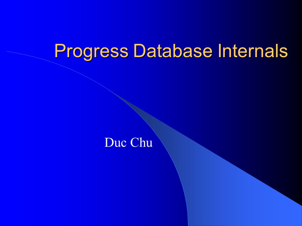 Progress Database Internals Duc Chu