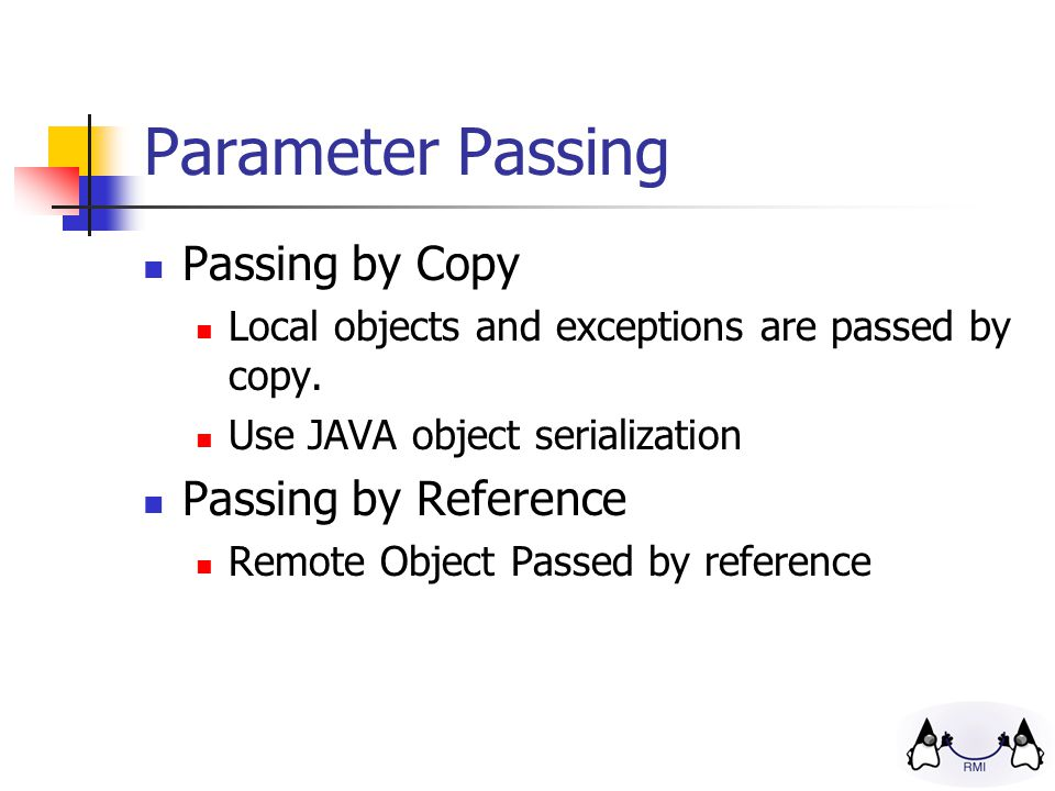 Parameter Passing Passing by Copy Local objects and exceptions are passed by copy.
