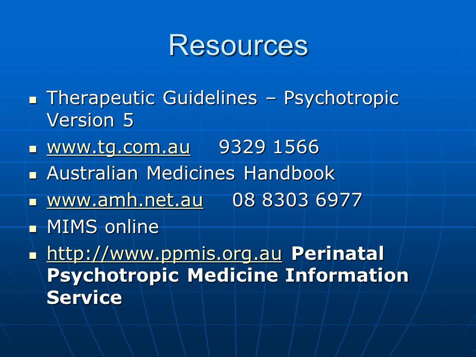 Resources Therapeutic Guidelines – Psychotropic Version 5 Therapeutic Guidelines – Psychotropic Version 5 www.tg.com.au 9329 1566 www.tg.com.au 9329 1