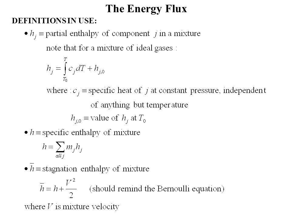 The Energy Flux DEFINITIONS IN USE: