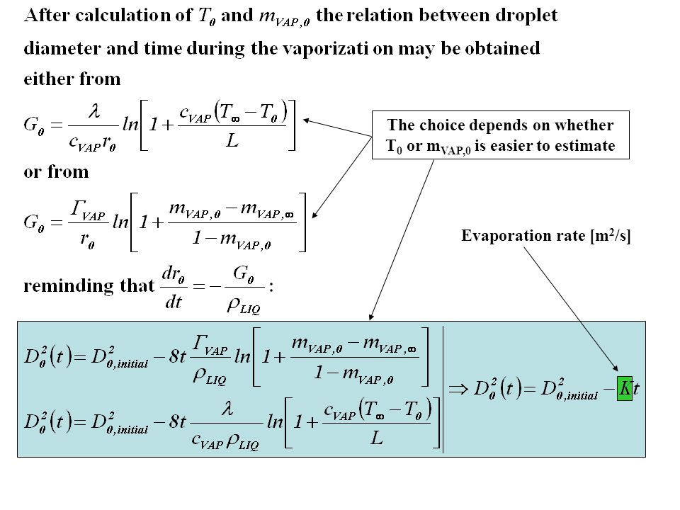 Evaporation rate [m 2 /s] The choice depends on whether T 0 or m VAP,0 is easier to estimate