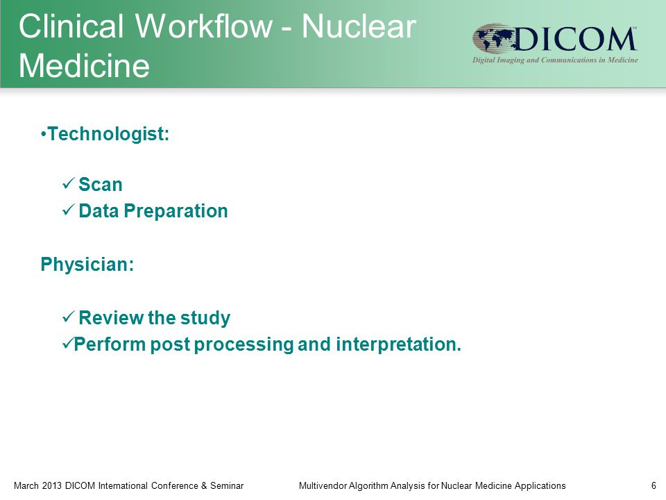 Technologist: Scan Data Preparation Physician: Review the study Perform post processing and interpretation.