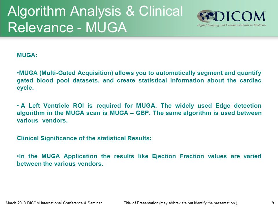 Algorithm Analysis & Clinical Relevance - MUGA MUGA: MUGA (Multi-Gated Acquisition) allows you to automatically segment and quantify gated blood pool datasets, and create statistical Information about the cardiac cycle.