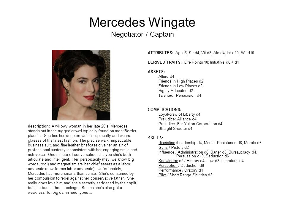 Mercedes Wingate Negotiator / Captain description: A willowy woman in her late 20's, Mercedes stands out in the rugged crowd typically found on most B