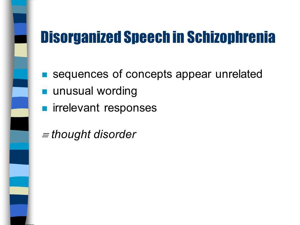 Schizophrenia n positive symptoms (psychosis) –hallucinations –delusions –disorganized speech –disorganized behavior