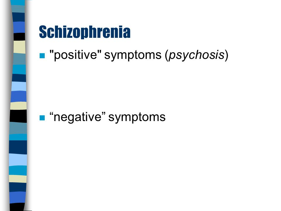 Schizophrenia n affects 1% worldwide n onset throughout lifespan, most commonly late adolescence or twenties n # 7 cause of years lived with disability; # 3 for 15-44 age group (WHO Global Burden of Illness Study)