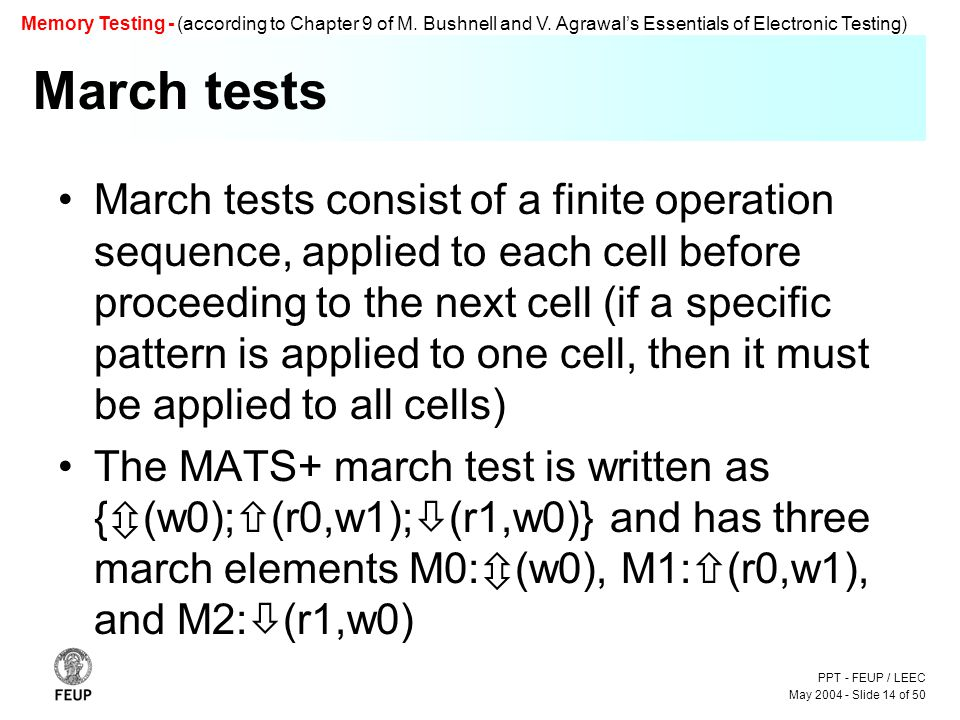 PPT - FEUP / LEEC May 2004 - Slide 14 of 50 Memory Testing - (according to Chapter 9 of M.