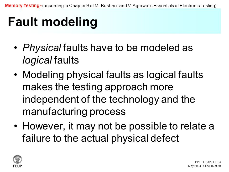 PPT - FEUP / LEEC May 2004 - Slide 16 of 50 Memory Testing - (according to Chapter 9 of M.