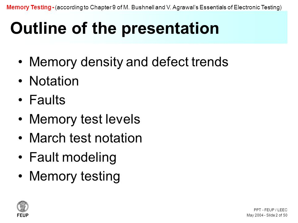 PPT - FEUP / LEEC May 2004 - Slide 2 of 50 Memory Testing - (according to Chapter 9 of M.