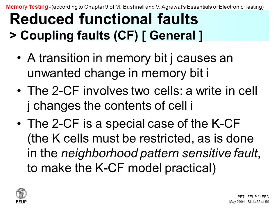 PPT - FEUP / LEEC May 2004 - Slide 22 of 50 Memory Testing - (according to Chapter 9 of M.