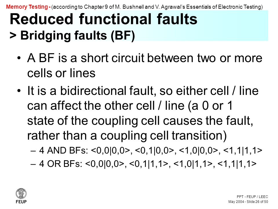 PPT - FEUP / LEEC May 2004 - Slide 26 of 50 Memory Testing - (according to Chapter 9 of M.
