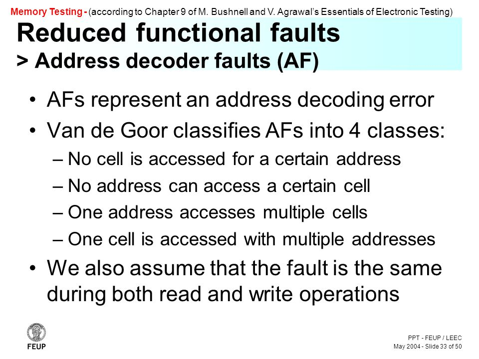 PPT - FEUP / LEEC May 2004 - Slide 33 of 50 Memory Testing - (according to Chapter 9 of M.