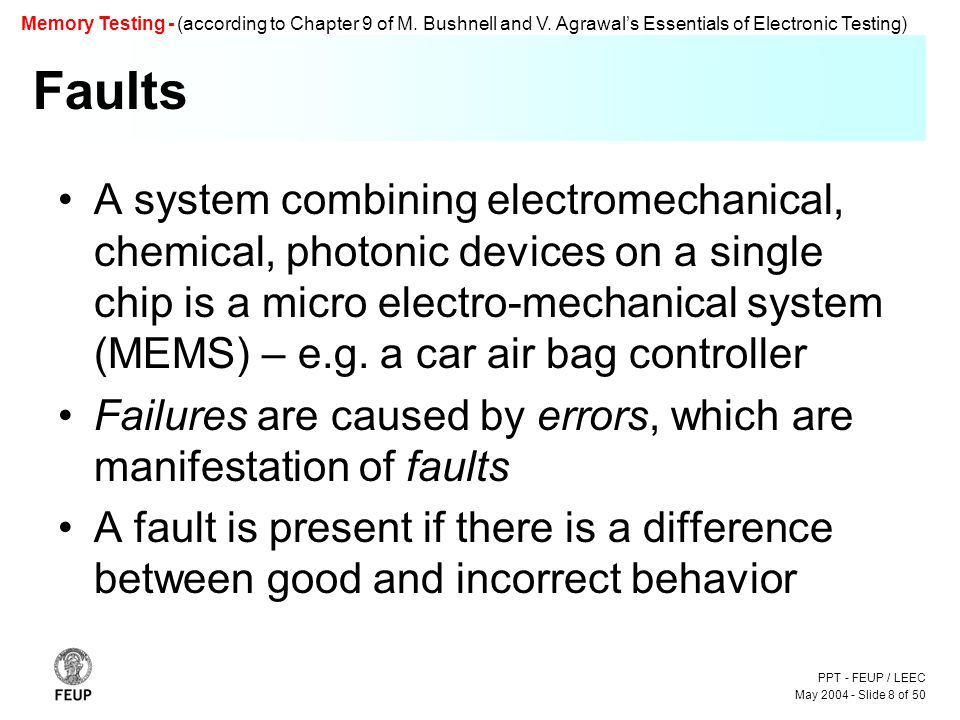 PPT - FEUP / LEEC May 2004 - Slide 8 of 50 Memory Testing - (according to Chapter 9 of M.