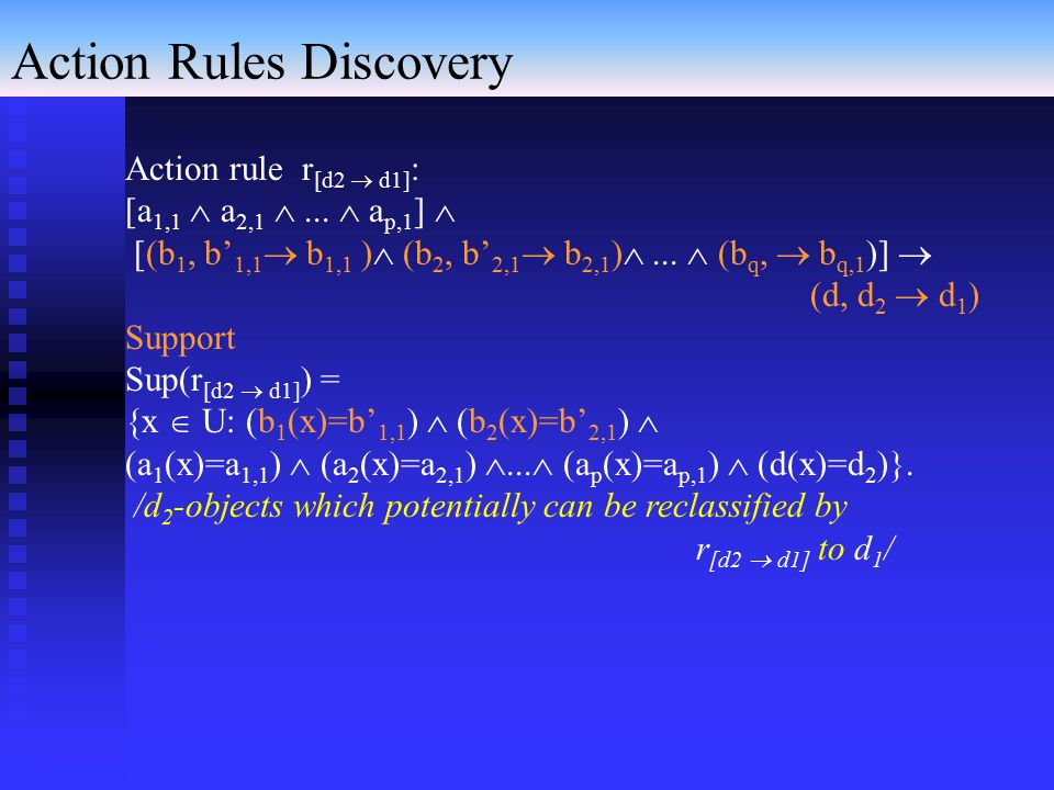 Action Rules Discovery Action rule r [d2  d1] : [a 1,1  a 2,1 ...