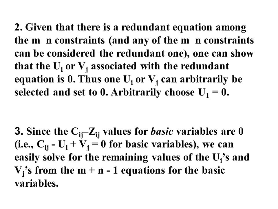 2. Given that there is a redundant equation among the m n constraints (and any of the m n constraints can be considered the redundant one), one can sh