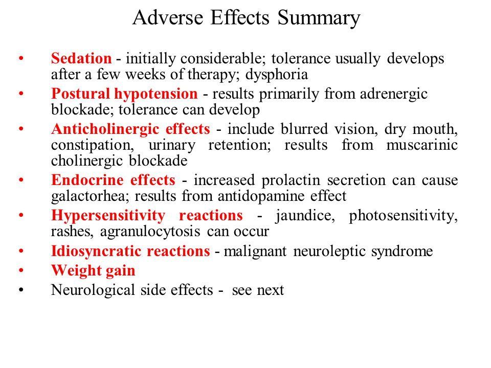Adverse Effects Summary Sedation ‑ initially considerable; tolerance usually develops after a few weeks of therapy; dysphoria Postural hypotension ‑ r