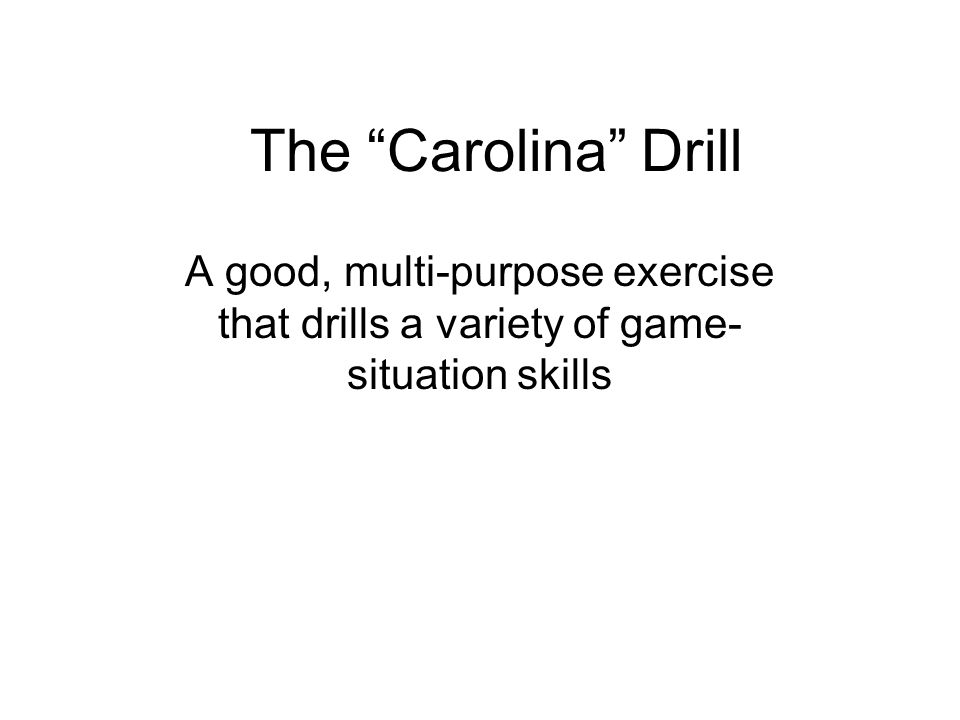 """The """"Carolina"""" Drill A good, multi-purpose exercise that drills a variety of game- situation skills"""