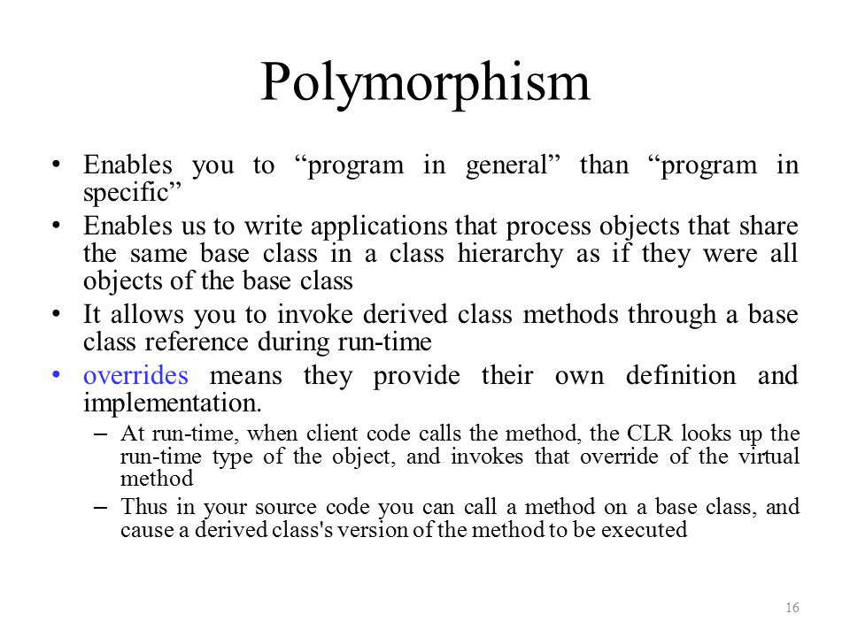 "Polymorphism Enables you to ""program in general"" than ""program in specific"" Enables us to write applications that process objects that share the same"