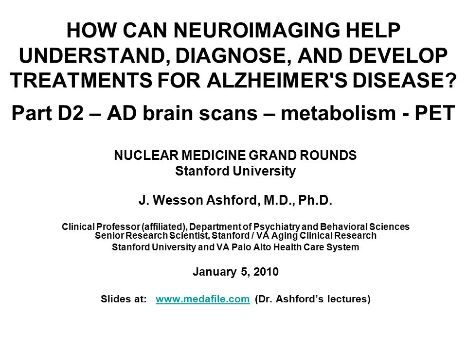 HOW CAN NEUROIMAGING HELP UNDERSTAND, DIAGNOSE, AND DEVELOP TREATMENTS FOR ALZHEIMER S DISEASE.
