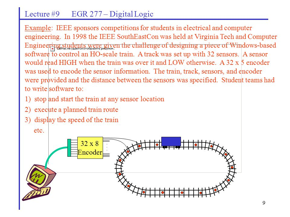 9 Lecture #9 EGR 277 – Digital Logic Example: IEEE sponsors competitions for students in electrical and computer engineering.