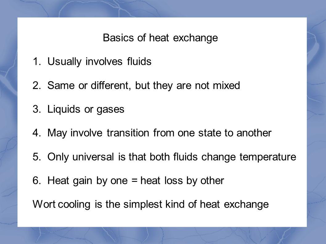 Basics of heat exchange 1. Usually involves fluids 2.