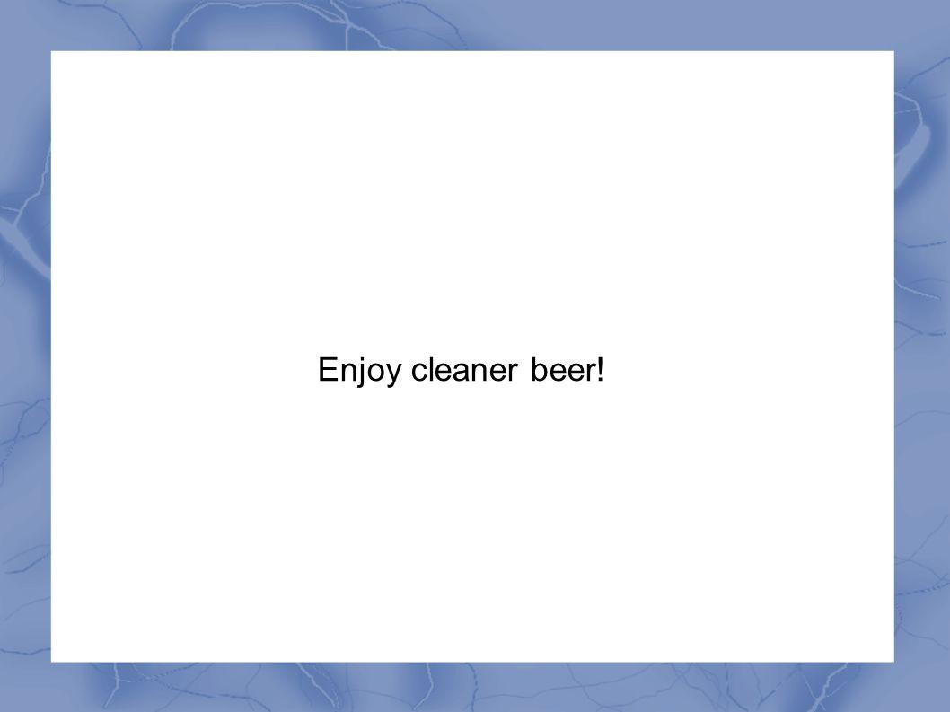 Enjoy cleaner beer!