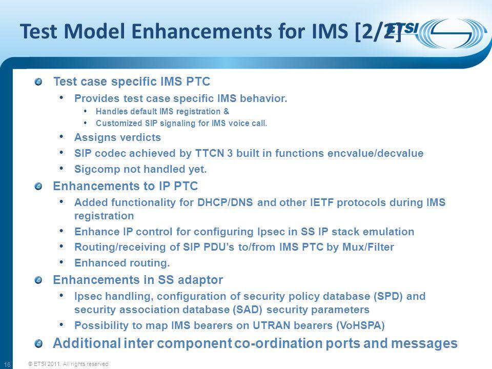 Test Model Enhancements for IMS [2/2] Test case specific IMS PTC Provides test case specific IMS behavior. Handles default IMS registration & Customiz