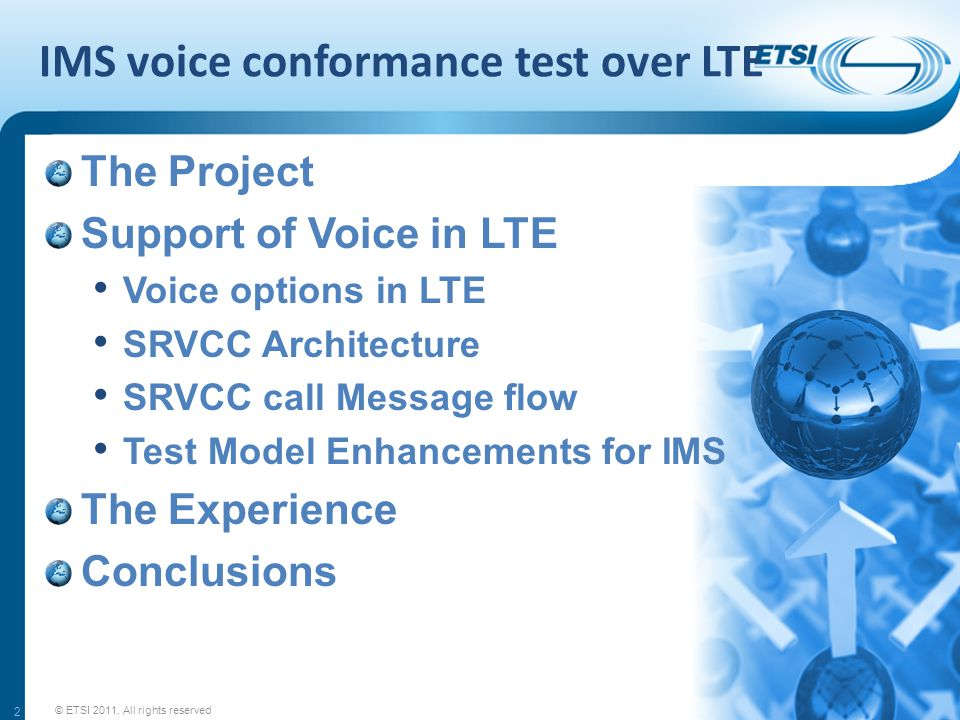 IMS voice conformance test over LTE The Project Support of Voice in LTE Voice options in LTE SRVCC Architecture SRVCC call Message flow Test Model Enh