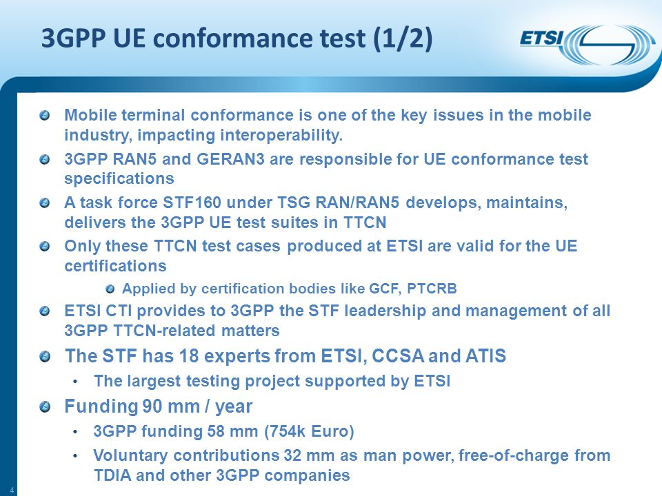 3GPP UE conformance test (1/2) Mobile terminal conformance is one of the key issues in the mobile industry, impacting interoperability.