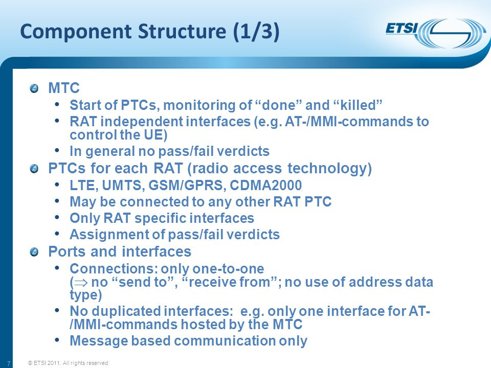 Component Structure (1/3) MTC Start of PTCs, monitoring of done and killed RAT independent interfaces (e.g.