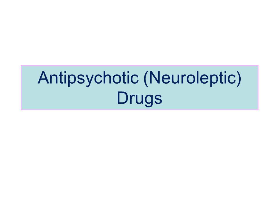 Antipsychotic (Neuroleptic) Drugs