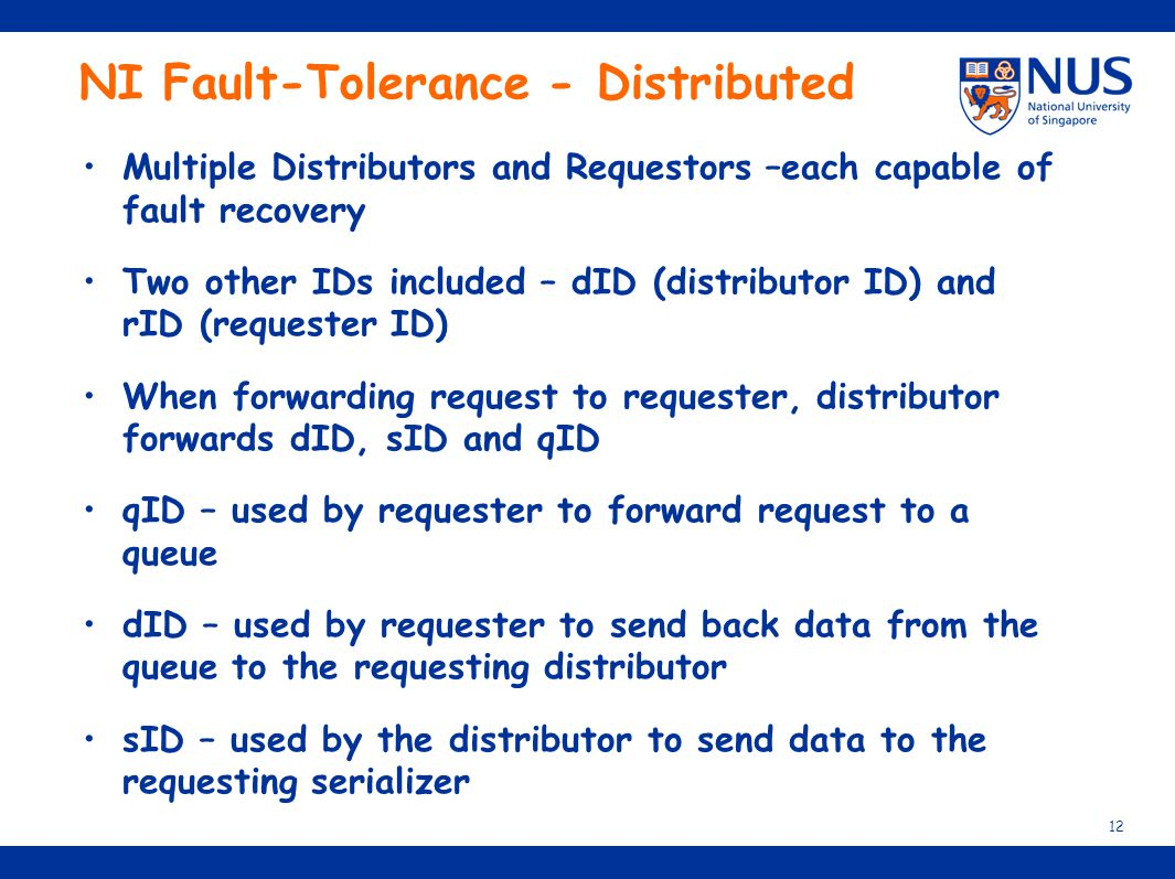 NI Fault-Tolerance - Distributed Multiple Distributors and Requestors –each capable of fault recovery Two other IDs included – dID (distributor ID) an