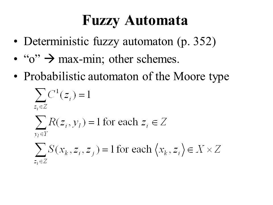 "Deterministic fuzzy automaton (p. 352) ""o""  max-min; other schemes. Probabilistic automaton of the Moore type"
