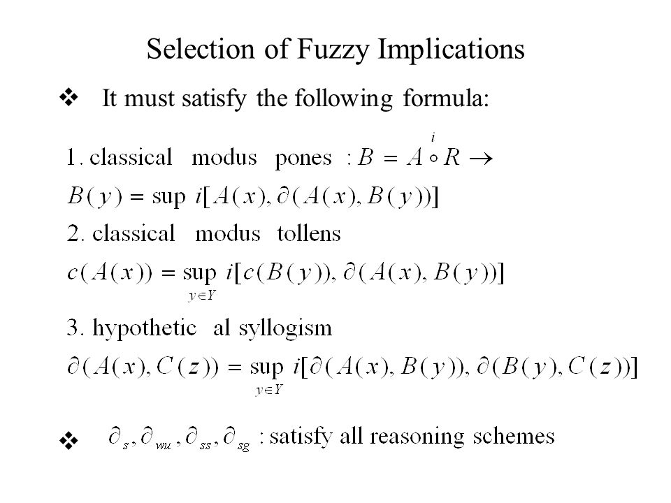 Selection of Fuzzy Implications  It must satisfy the following formula: 