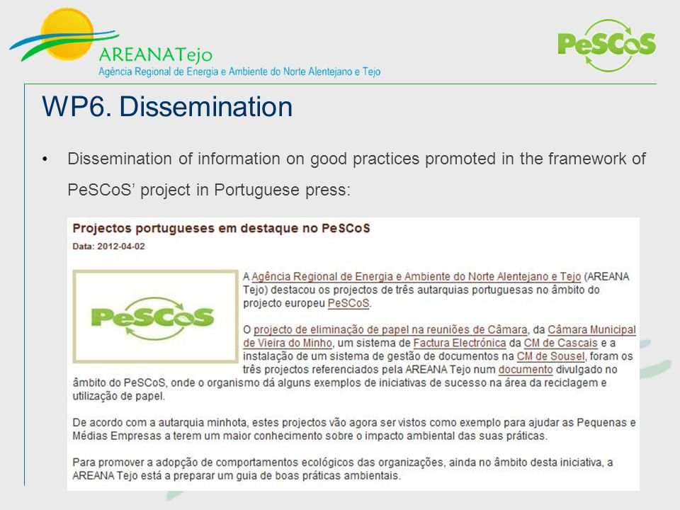 WP6. Dissemination Dissemination of information on good practices promoted in the framework of PeSCoS' project in Portuguese press: