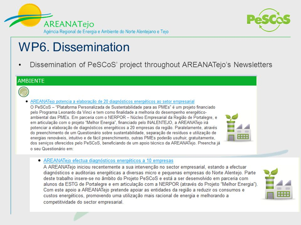 WP6. Dissemination Dissemination of PeSCoS' project throughout AREANATejo's Newsletters