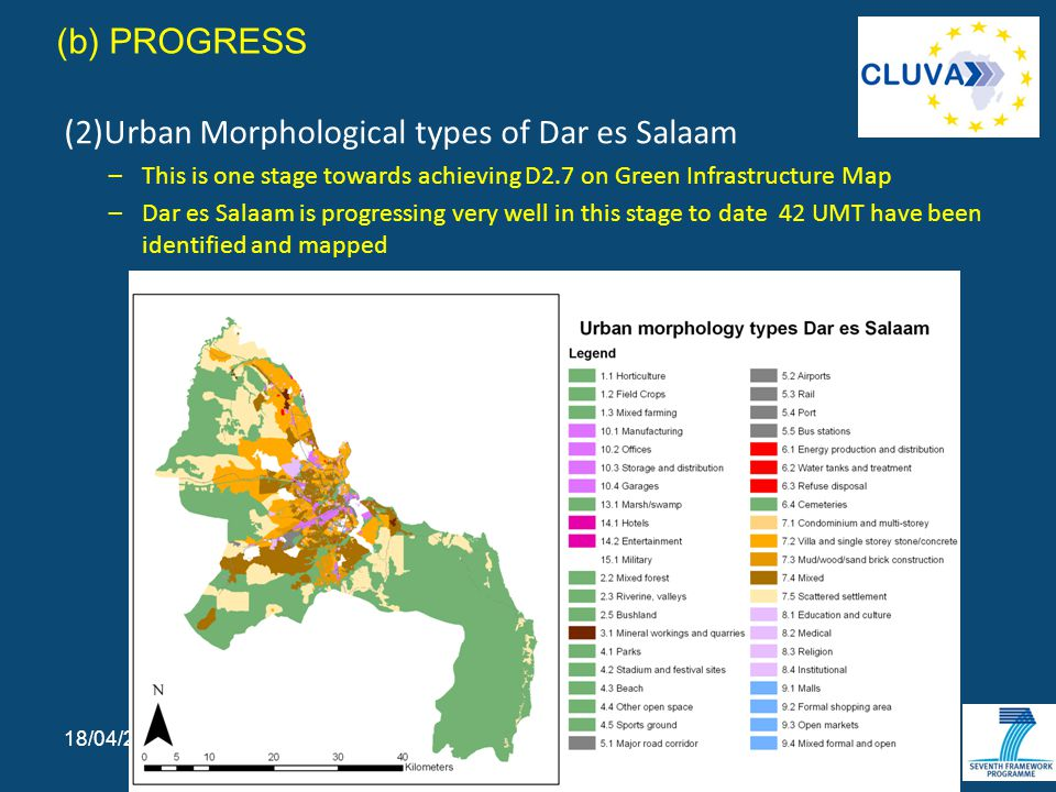 (b) PROGRESS (2)Urban Morphological types of Dar es Salaam –This is one stage towards achieving D2.7 on Green Infrastructure Map –Dar es Salaam is progressing very well in this stage to date 42 UMT have been identified and mapped Slide 4 18/04/2015