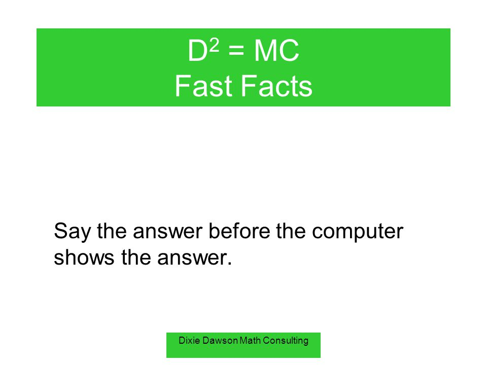 Dixie Dawson Math Consulting 9 ÷ 0 = undefined Fast Facts You can not divide by zero!