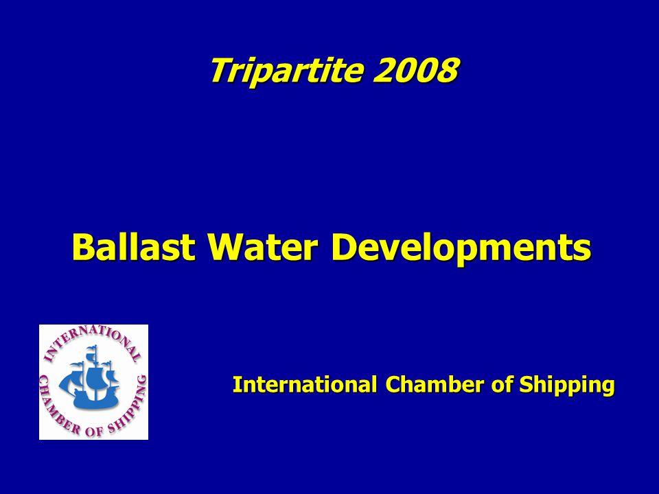 Ballast Water Developments International Chamber of Shipping Tripartite 2008