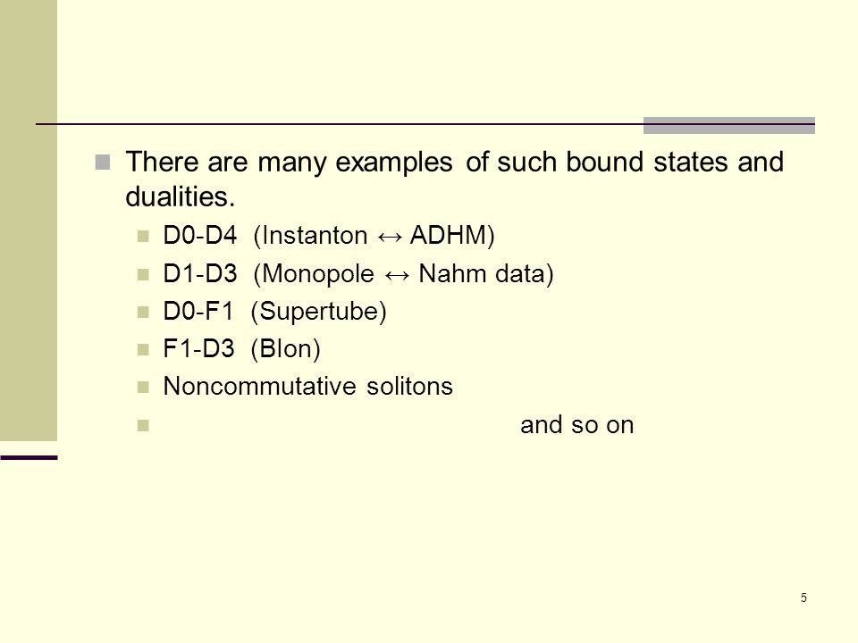 5 There are many examples of such bound states and dualities.
